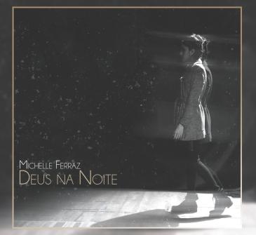 Michelle Ferraz - Deus na Noite (capa)